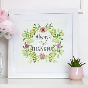Other - Always Be Thankful White Framed Quote Graphic 17""